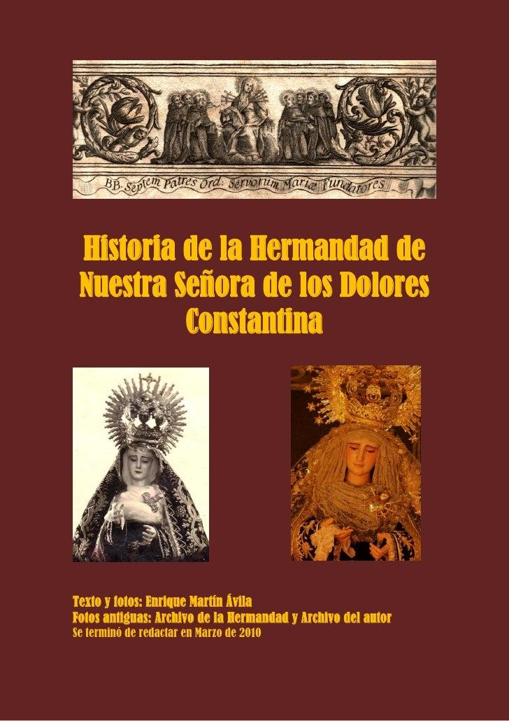 Historia de la Hermandad de  Nuestra Señora de los Dolores           Constantina     Texto y fotos: Enrique Martín Ávila F...