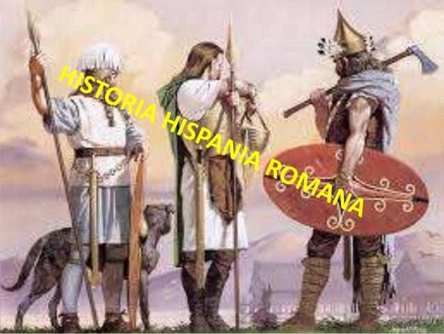 Se conoce como Hispania Romana a los territorios de la península ibérica durante el periodo histórico de dominación romana.