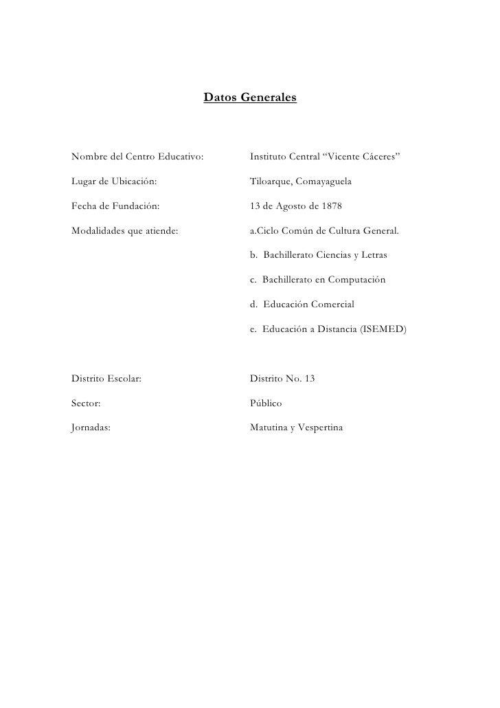 """Datos Generales    Nombre del Centro Educativo:      Instituto Central """"Vicente Cáceres""""  Lugar de Ubicación:             ..."""