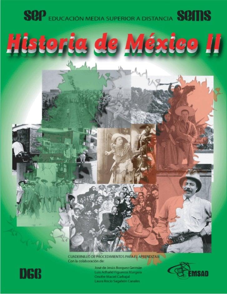 HISTORIA DE MÉXICO II      Cuadernillo de procedimientos para el aprendizaje                                              ...