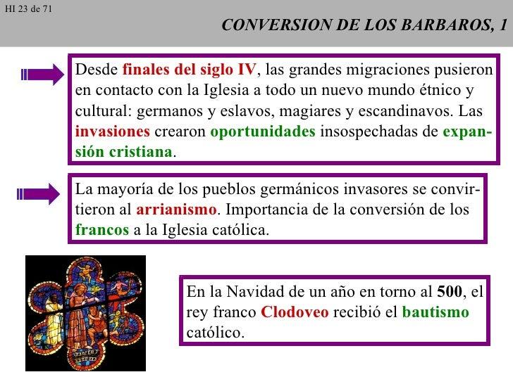 CONVERSION DE LOS BARBAROS, 1 Desde  finales del siglo IV , las grandes migraciones pusieron en contacto con la Iglesia a ...