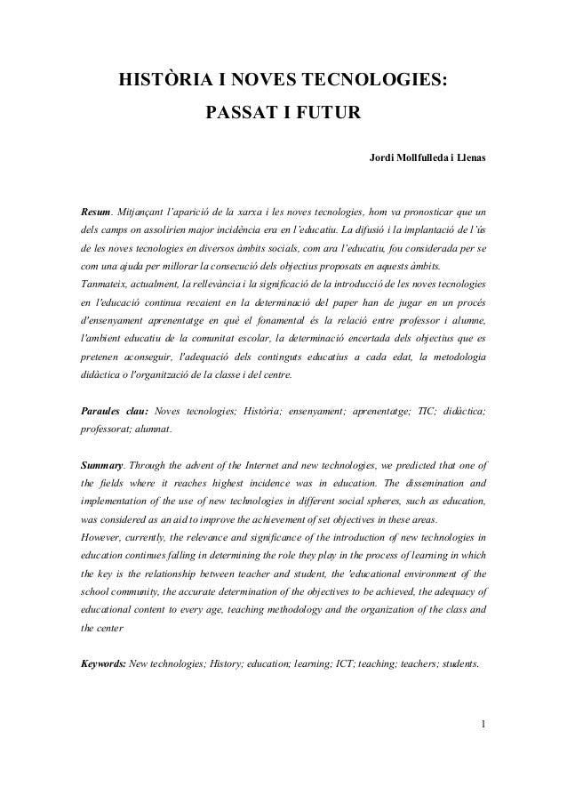 HISTÒRIA I NOVES TECNOLOGIES: PASSAT I FUTUR Jordi Mollfulleda i Llenas  Resum. Mitjançant l'aparició de la xarxa i les no...