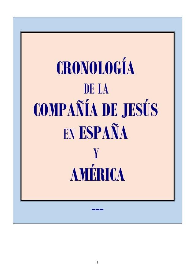 CRONOLOGÍA DE LA COMPAÑÍA DE JESÚS EN ESPAÑA Y AMÉRICA --- 1