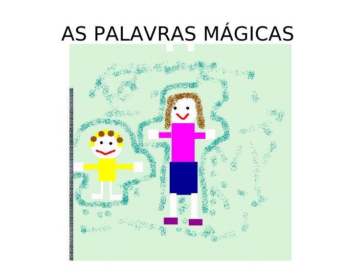 AS PALAVRAS MÁGICAS