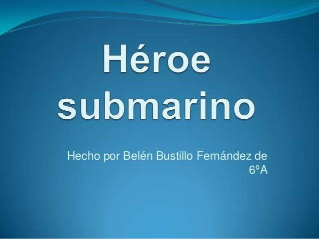 Hecho por Belén Bustillo Fernández de                                  6ºA