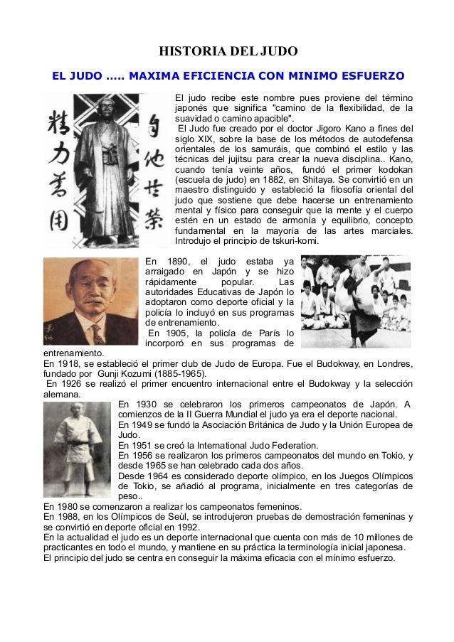 HISTORIA DEL JUDO  EL JUDO ….. MAXIMA EFICIENCIA CON MINIMO ESFUERZO                                El judo recibe este no...