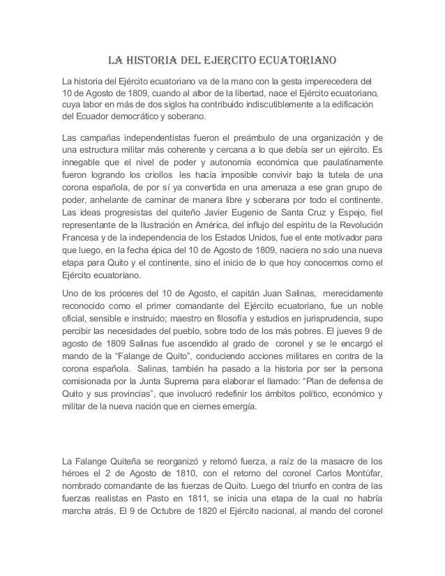 LA HISTORIA DEL EJERCITO ECUATORIANO La historia del Ejército ecuatoriano va de la mano con la gesta imperecedera del 10 d...