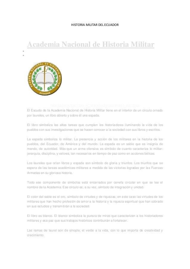 HISTORIA MILITAR DEL ECUADOR Academia Nacional de Historia Militar   HERÁLDICA ESCUDO ACADEMIA DE HISTORIA MILITAR El Es...