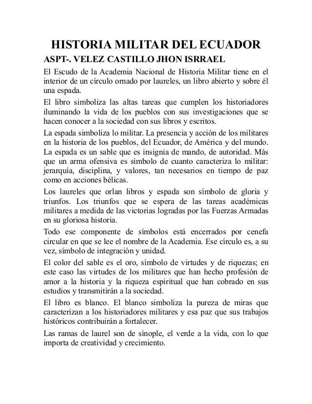 HISTORIA MILITAR DEL ECUADOR ASPT-. VELEZ CASTILLO JHON ISRRAEL El Escudo de la Academia Nacional de Historia Militar tien...