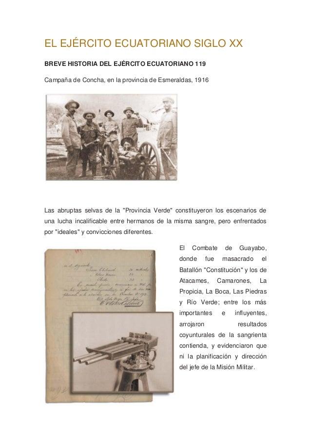 EL EJÉRCITO ECUATORIANO SIGLO XX BREVE HISTORIA DEL EJÉRCITO ECUATORIANO 119 Campaña de Concha, en la provincia de Esmeral...