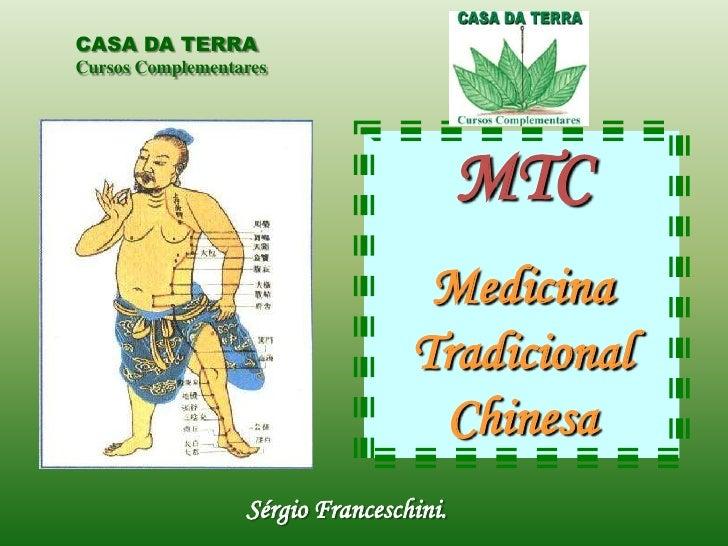 CASA DA TERRACursos Complementares                                         MTC                                   Medicina ...