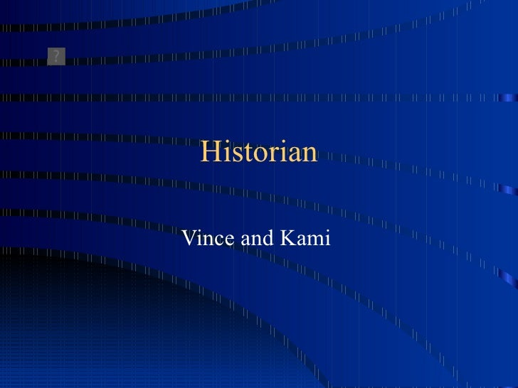 Historian Vince and Kami