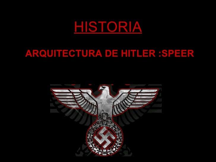HISTORIA ARQUITECTURA DE HITLER :SPEER
