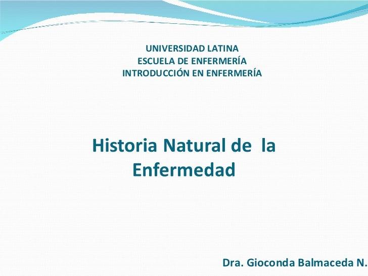 Dra. Gioconda Balmaceda N. UNIVERSIDAD LATINA ESCUELA DE ENFERMERÍA INTRODUCCIÓN EN ENFERMERÍA