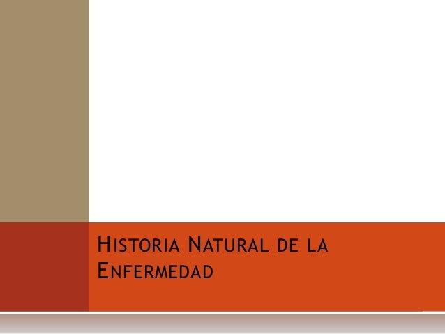 H ISTORIA N ATURAL DE LAE NFERMEDAD