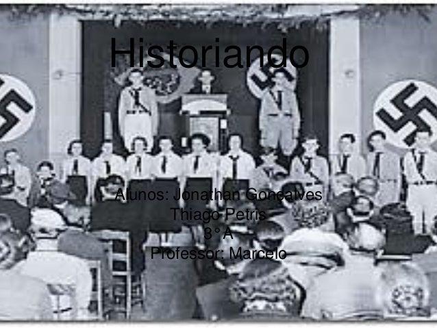 HistoriandoAlunos: Jonathan GonçalvesThiago Petris3° AProfessor: Marcelo