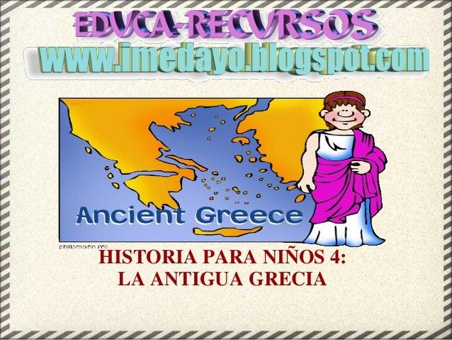 HISTORIA PARA NIÑOS 4: LA ANTIGUA GRECIA