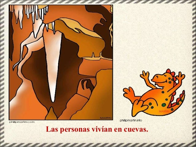 Las personas vivían en cuevas.