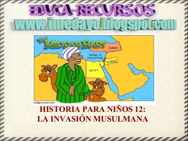 HISTORIA PARA NIÑOS 12: LA INVASIÓN MUSULMANA