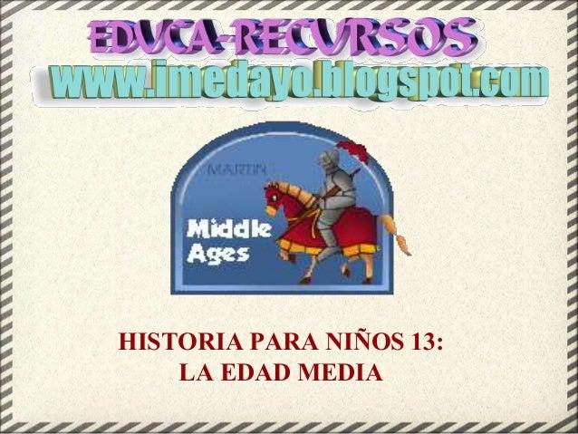 HISTORIA PARA NIÑOS 13: LA EDAD MEDIA