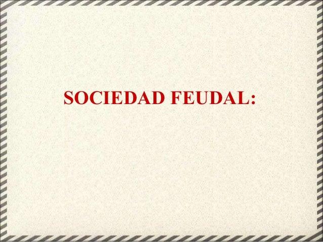 SOCIEDAD FEUDAL: