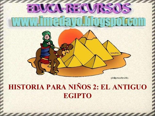 HISTORIA PARA NIÑOS 2: EL ANTIGUO EGIPTO