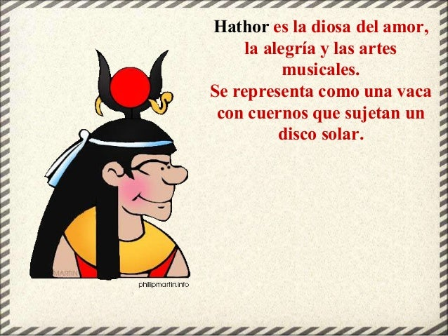 Hathor es la diosa del amor, la alegría y las artes musicales. Se representa como una vaca con cuernos que sujetan un disc...