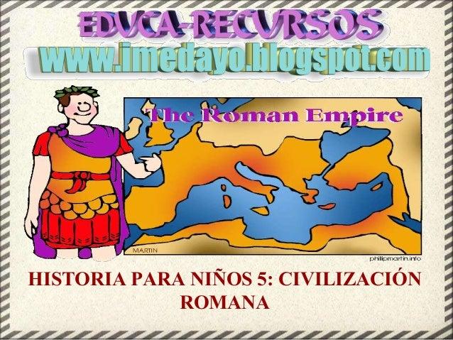 HISTORIA PARA NIÑOS 5: CIVILIZACIÓN ROMANA