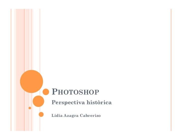 PHOTOSHOPPerspectiva històricaLídia Azagra Cabrerizo