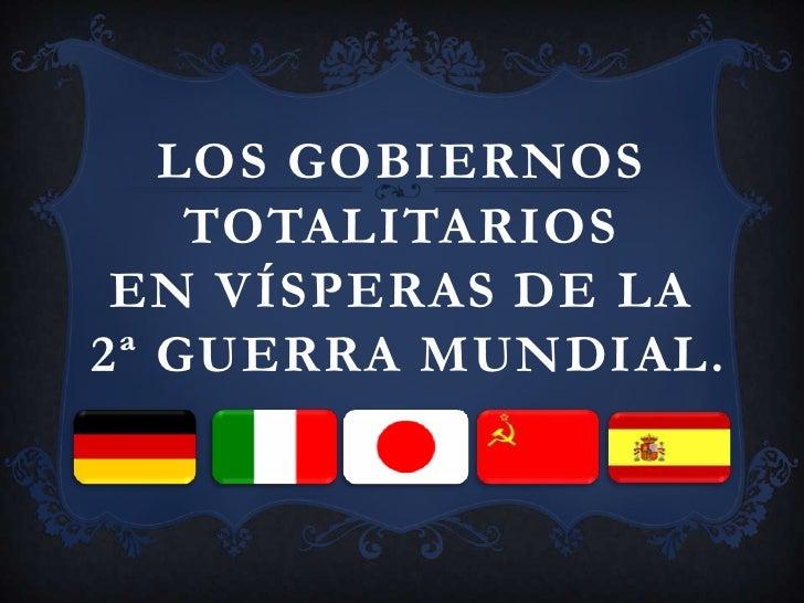 Los gobiernos totalitarios en vÍsperas de la  2ª guerra mundial. <br />