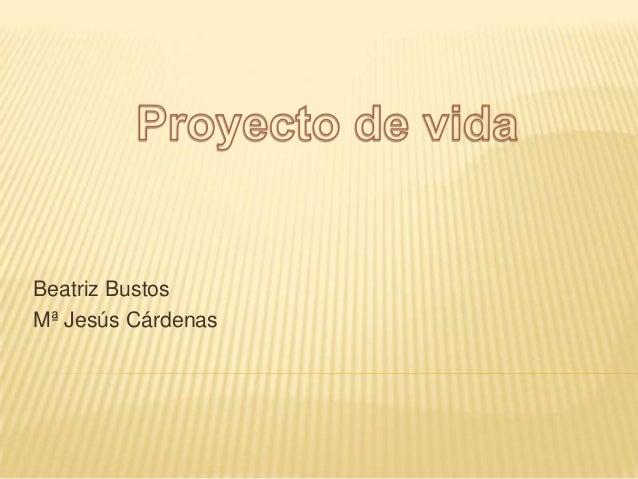 Beatriz BustosMª Jesús Cárdenas
