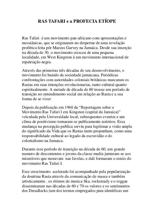 RAS TAFARI e a PROFECIA ETÍOPE  Ras Tafari é um movimento pan-africano com apresentações e messiânicas, que se originaram ...