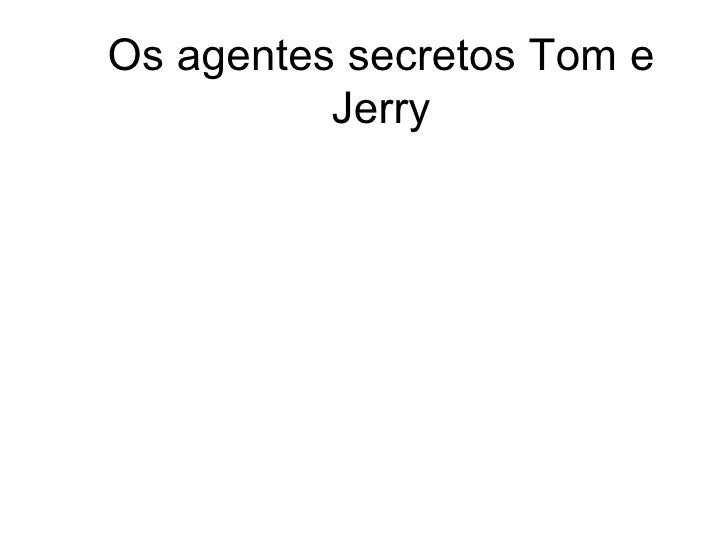 Os agentes secretos Tom e Jerry