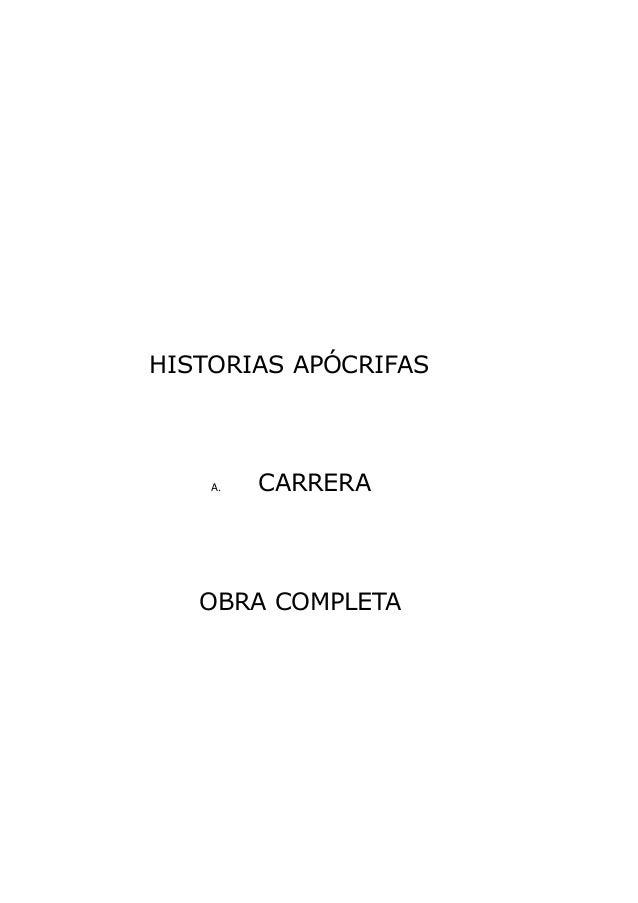 HISTORIAS APÓCRIFAS A. CARRERA OBRA COMPLETA