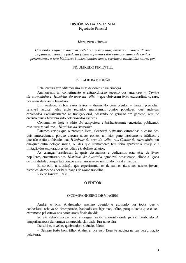 1 HISTÓRIAS DA AVOZINHA Figueiredo Pimentel Livro para crianças Contendo cinqüenta das mais célebres, primorosas, divinas ...
