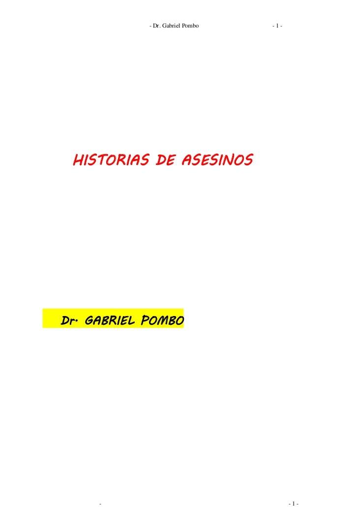 - Dr. Gabriel Pombo   -1- HISTORIAS DE ASESINOSDr. GABRIEL POMBO     -                                  -1-