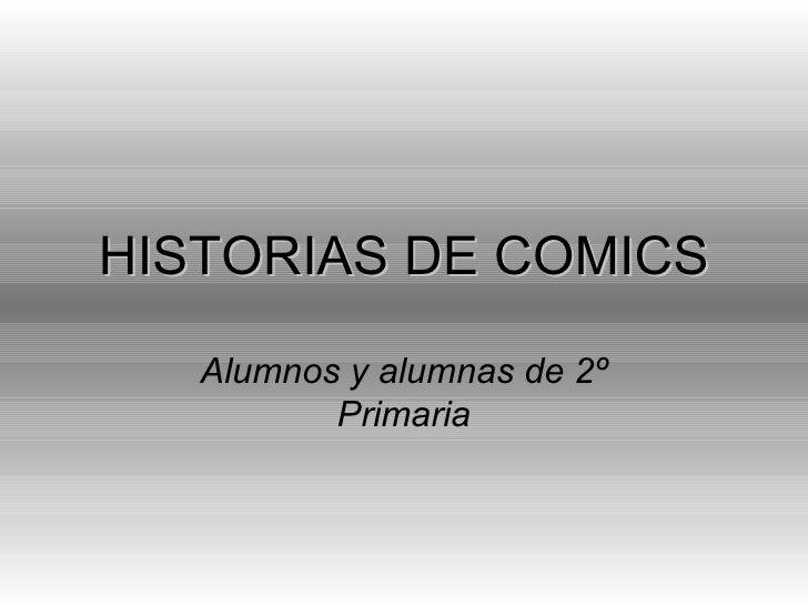 HISTORIAS DE COMICS Alumnos y alumnas de 2º Primaria