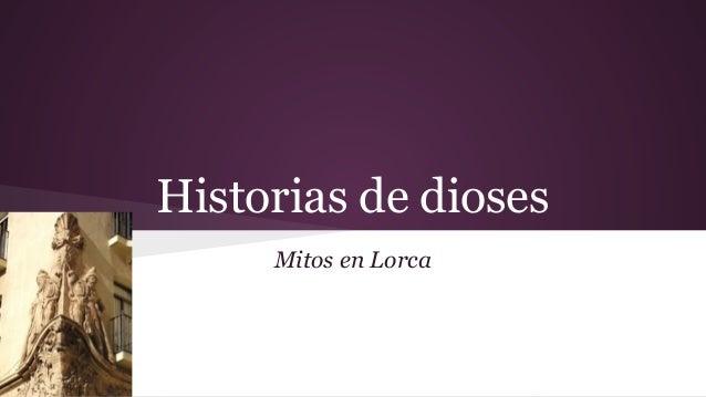 Historias de dioses Mitos en Lorca