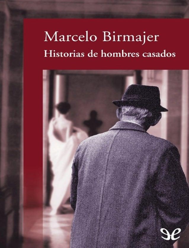 Marcelo Birmajer sabe que la literatura no busca dar respuesta sino hacer más bellas y terribles las preguntas, y para ell...
