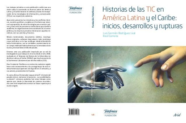 Luis Germán Rodríguez Leal Raúl Carnota HistoriasdelasTICenAméricaLatinayelCaribe: iinicios,desarrollosyrupturas 48 Los tr...