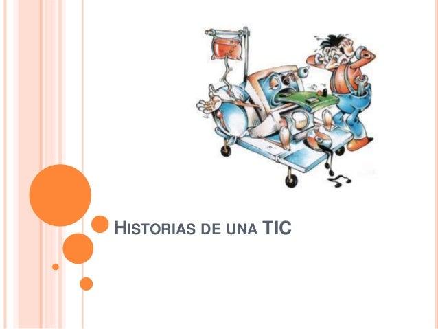 HISTORIAS DE UNA TIC