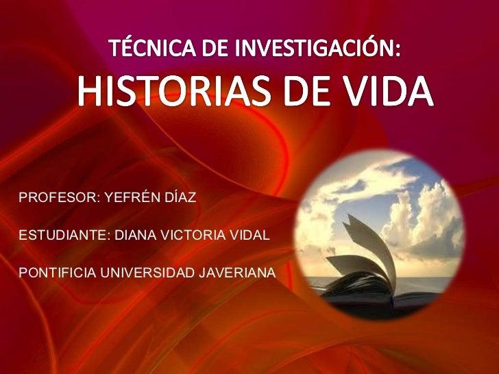 PROFESOR: YEFRÉN DÍAZ ESTUDIANTE: DIANA VICTORIA VIDAL PONTIFICIA UNIVERSIDAD JAVERIANA
