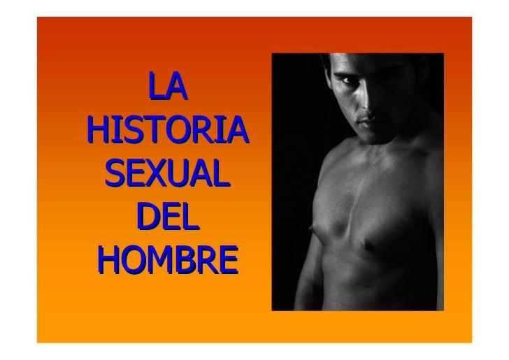 LA HISTORIA  SEXUAL    DEL HOMBRE