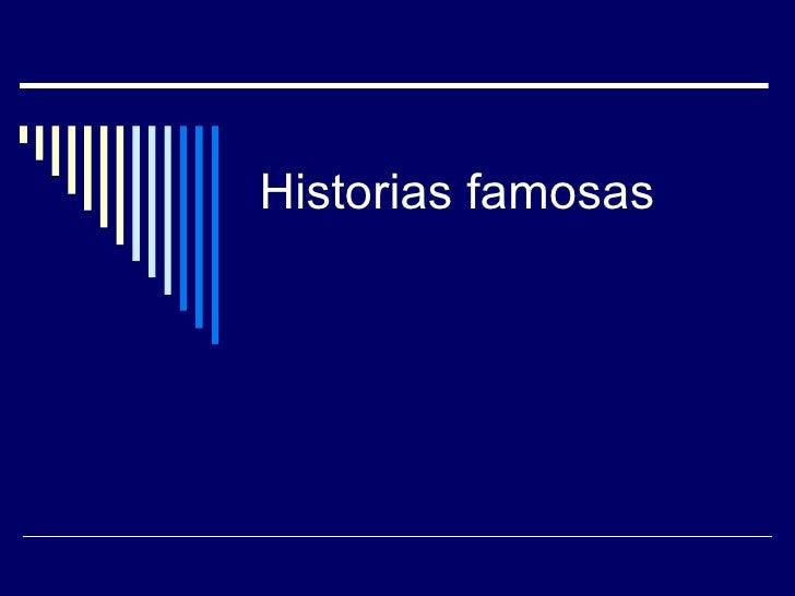 Historias famosas