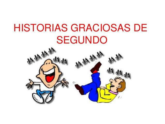 HISTORIAS GRACIOSAS DE SEGUNDO