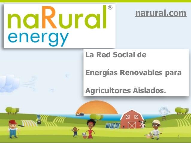 1 narural.com La Red Social de Energías Renovables para Agricultores Aislados.