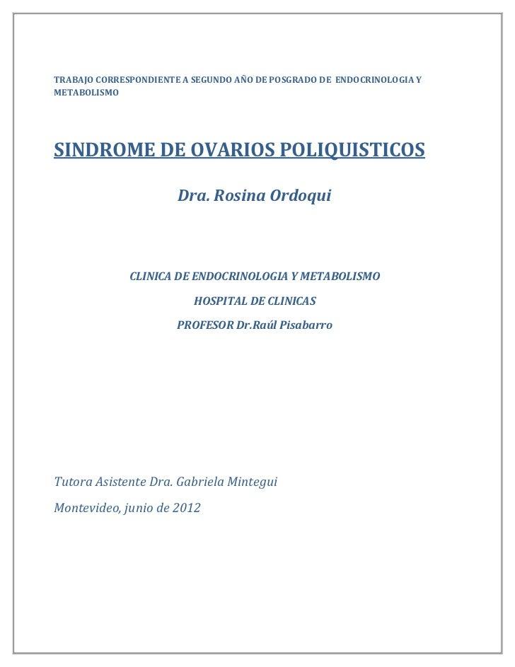 TRABAJO CORRESPONDIENTE A SEGUNDO AÑO DE POSGRADO DE ENDOCRINOLOGIA YMETABOLISMOSINDROME DE OVARIOS POLIQUISTICOS         ...