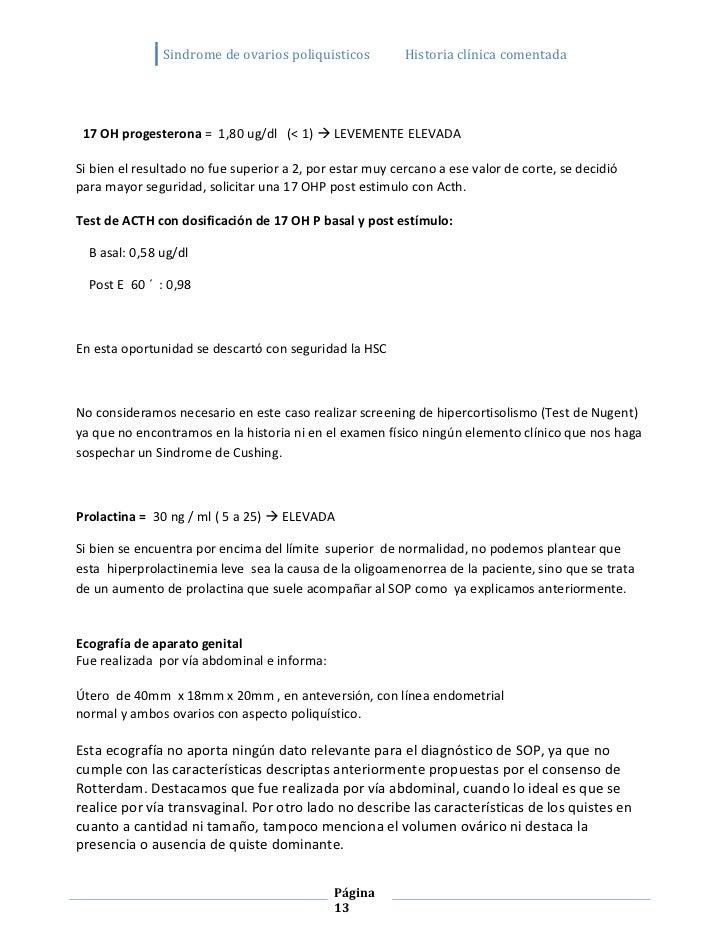 Sindrome de ovarios poliquisticos          Historia clínica comentada 17 OH progesterona = 1,80 ug/dl (< 1)  LEVEMENTE EL...