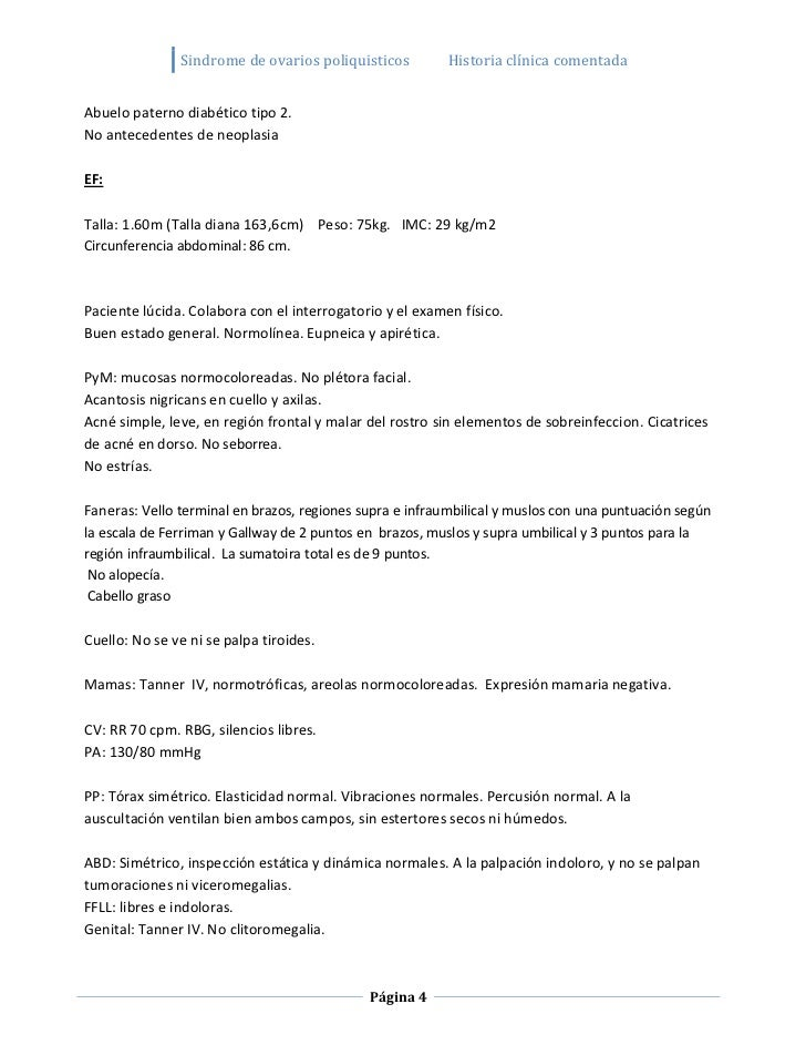 Sindrome de ovarios poliquisticos          Historia clínica comentadaAbuelo paterno diabético tipo 2.No antecedentes de ne...