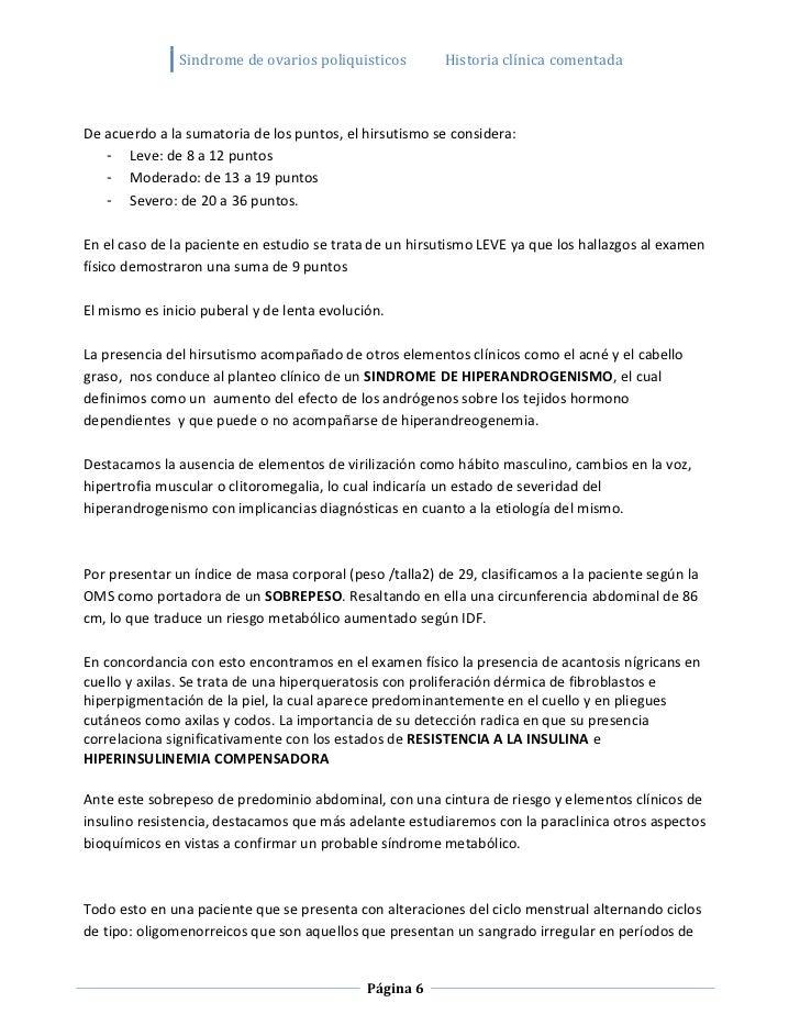 Sindrome de ovarios poliquisticos         Historia clínica comentadaDe acuerdo a la sumatoria de los puntos, el hirsutismo...